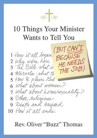 Nuevo e-book 10 Things Your Minister Wants to Tell You: But Can't, Because He Needs the Job