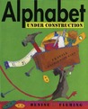 Alphabet Under Construction by Denise Fleming