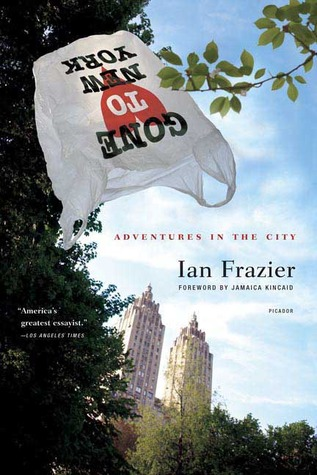 Gone to New York by Ian Frazier