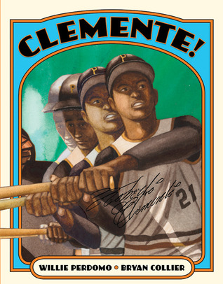 Clemente! by Willie Perdomo