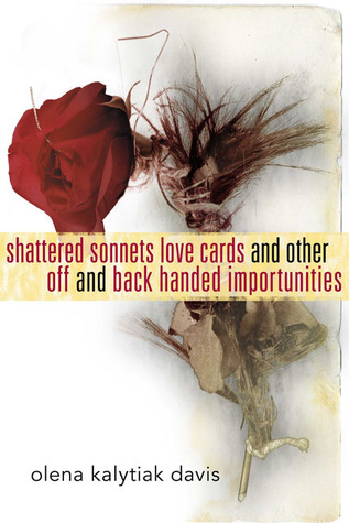 Shattered Sonnets Love Cards and Other Off and Back Handed Importunities