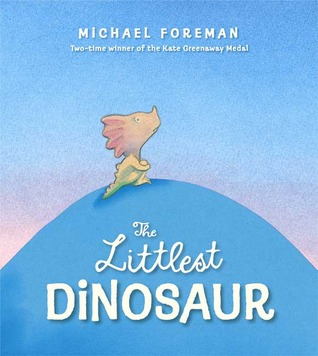 The Littlest Dinosaur by Michael Foreman