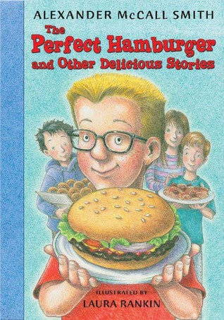 The Perfect Hamburger And Other Delicious Stories By