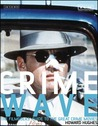 Crime Wave: The Filmgoers' Guide to the Great Crime Movies