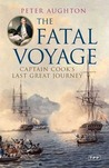 The Fatal Voyage: Captain Cook's Last Great Journey