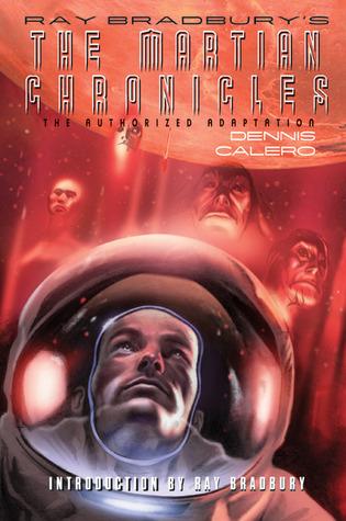 Ray Bradburys The Martian Chronicles: The Authorized Adaptation
