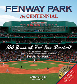 fenway-park-the-centennial-100-years-of-red-sox-baseball