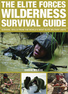 The Elite Forces Wilderness Survival Guide by Chris McNab