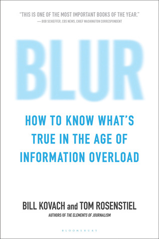 Blur How To Know What S True In The Age Of Information Overload By