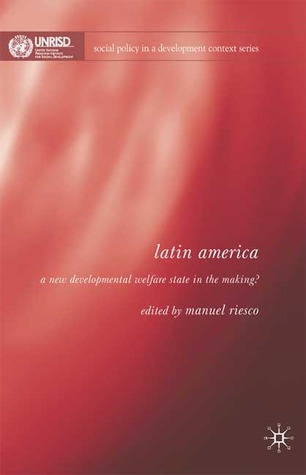 Latin America: A New Developmental Welfare State Model in the Making?