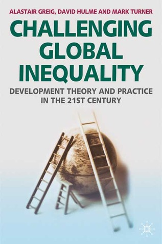 Challenging Global Inequality: Development Theory and Practice in the 21st Century EPUB TORRENT por Alastair Greig