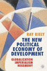 The New Political Economy of Development: Globalization, Imperialism, Hegemony