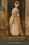 Women's Work: Labour, Gender, Authorship, 1750-1830
