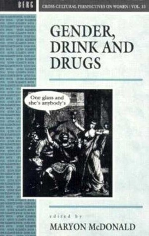 Gender, Drink and Drugs by Maryon McDonald