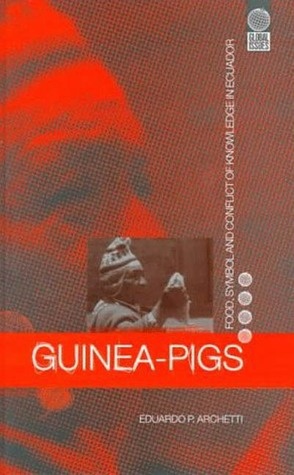 Guinea Pigs: Food, Symbol and Conflict of Knowledge in Ecuador