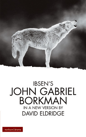 Ibsen's John Gabriel Borkman