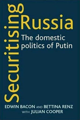 Securitising Russia: The Domestic Politics of Vladimir Putin