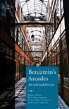 Benjamin's Arcades: An Unguided Tour