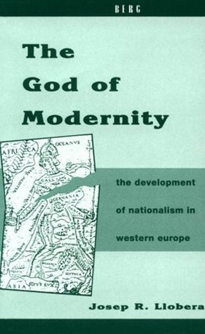 The God of Modernity by Josep R. Llobera