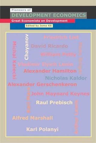 The Pioneers of Development Economics: Great Economists on Development