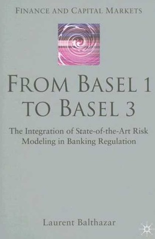 From Basel 1 to Basel 3: The Integration of State of the Art Risk Modelling in Banking Regulation