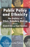 Public Policy and Ethnicity: The Politics of Ethnic Boundary Making