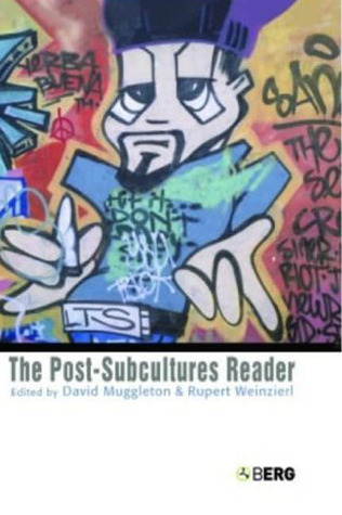 The Post-Subcultures Reader