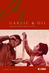 Garlic and Oil: Food and Politics in Italy