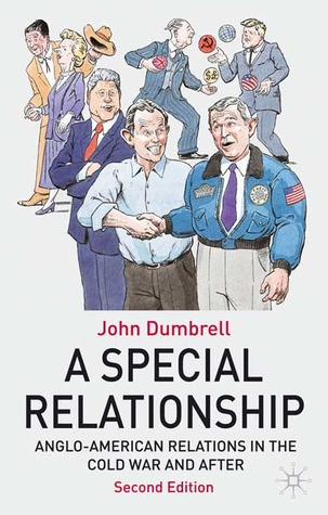 A Special Relationship: Anglo American Relations from the Cold War to Iraq