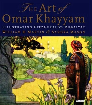The Art of Omar Khayyam: Illustrating FitzGerald's Rubaiyat