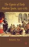 The Gypsies of Early Modern Spain