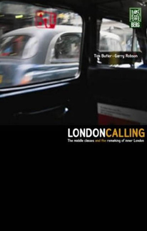 London Calling: The Middle Classes and the Remaking of Inner London