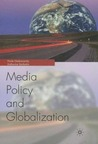 Globalization and Media Policy: History, Culture, Politics