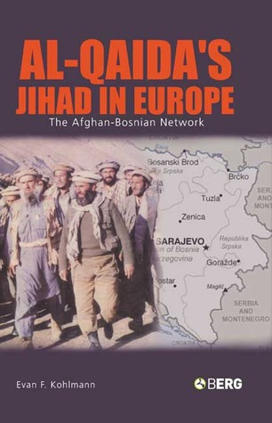 Al-Qaida's Jihad in Europe: The Afghan-Bosnian Network