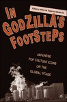In Godzilla's Footsteps: Japanese Pop Culture Icons on the Global Stage