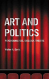 Art and Politics: Psychoanalysis, Ideology, Theatre