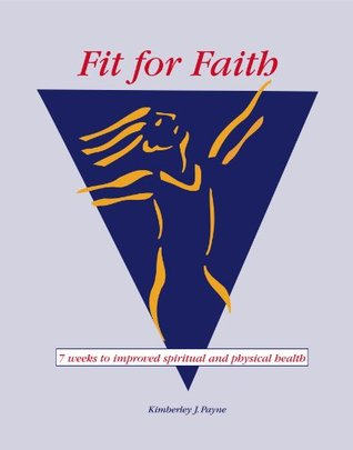 Fit for Faith - 7 weeks to improved spiritual and physical health