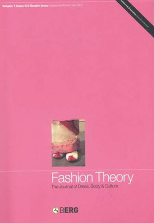 Fashion Theory: Volume 7, Issues 3 and 4: The Journal of Dress, Body and Culture