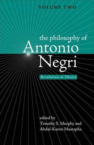 The Philosophy of Antonio Negri, Volume Two: Revolution in Theory