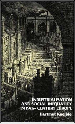 Industrialisation and Social Inequality in 19th Century Europe