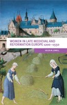 Women in Late Medieval and Reformation Europe 1200-1500 by Helen M. Jewell