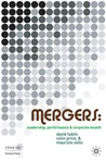 Mergers: Leadership, Performance and Corporate Health
