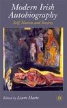 Modern Irish Autobiography: Self, Nation and Society