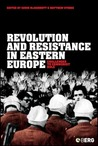 Revolution and Resistance in Eastern Europe: Challenges to Communist Rule