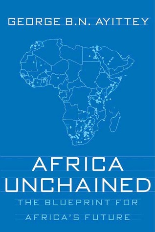 Africa unchained the blueprint for africas future by george bn 103306 malvernweather Choice Image