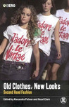 Old Clothes, New Looks: Second-Hand Fashion