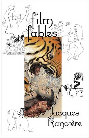 Film Fables by Jacques Rancière