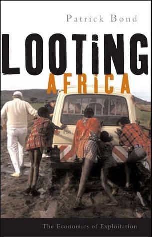 Looting Africa: The Economics of Exploitation