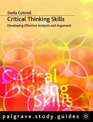 critical thinking skills developing effective analysis and argument (palgrave study skills)
