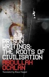 The Roots of Civilisation (Prison Writings #1)